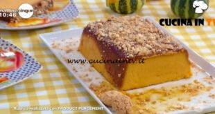 Mattino Cinque - ricetta Budino di zucca e amaretti di Samya