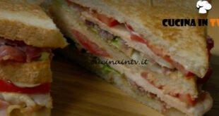 Fatto in casa per voi - ricetta Club sandwich di Benedetta Rossi