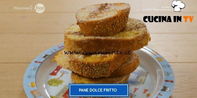 Giusina in cucina - ricetta Pane dolce fritto di Giusina Battaglia
