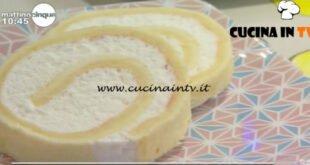 Mattino Cinque - ricetta Rotolo al profumo di limone di Samya