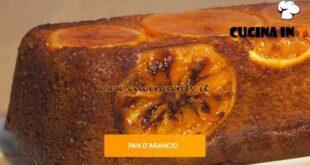 Giusina in cucina - ricetta Pan d'arancio di Giusina Battaglia