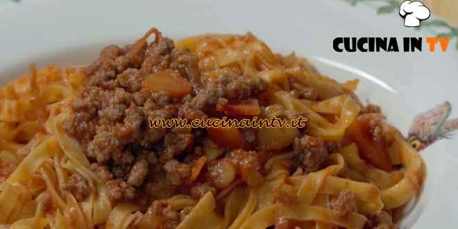 Fatto in casa per voi - ricetta Tagliatelle fresche al ragù di Benedetta Rossi