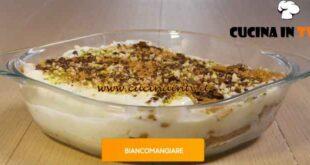 Giusina in cucina - ricetta Biancomangiare di Giusina Battaglia