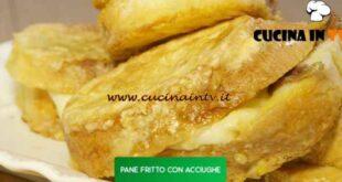 Giusina in cucina - ricetta Pane fritto con acciughe di Giusina Battaglia