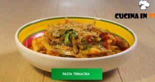 Giusina in cucina - ricetta Pasta trinacria di Giusina Battaglia