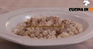 L'Italia a morsi - ricetta Risotto col tastasal di Chiara Maci