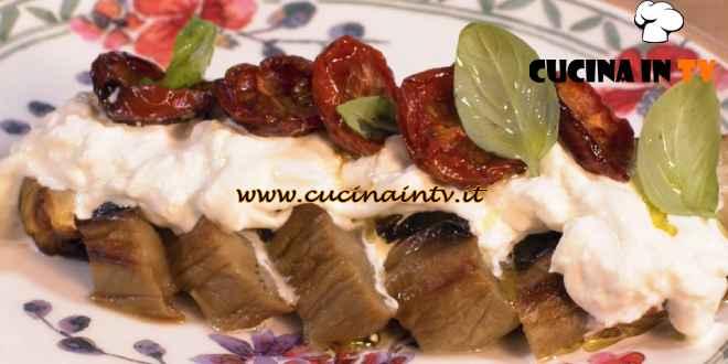 Una Macàra ai fornelli - ricetta Tagliata di melanzane pomodori confit e stracciatella di Daniela Montinaro