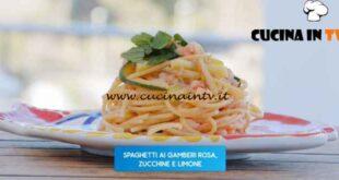 Giusina in cucina - ricetta Spaghetti ai gamberi rosa zucchine limone di Giusina Battaglia