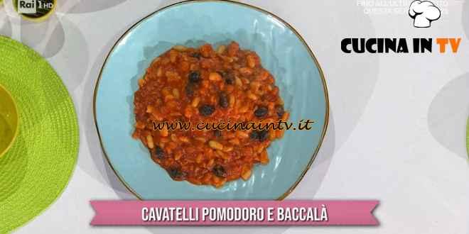 È sempre mezzogiorno - ricetta Cavatelli pomodoro e baccalà di Caterina Ceraudo