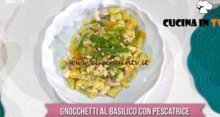 È sempre mezzogiorno - ricetta Gnocchetti al basilico con pescatrice di Mauro Improta